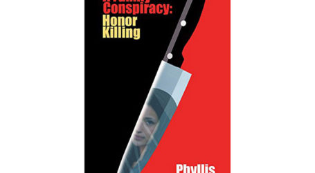 A Family Conspiracy: Honor Killing–Tribal Barbarism Examined in Explosive New Book by Dr. Phyllis Chesler