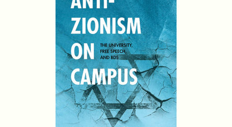 New Book Exposes Depth of Anti-Israel Hate on American Campuses