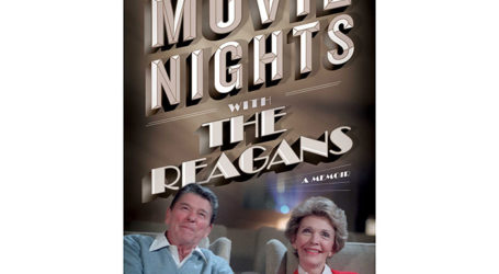 When a Movie Star was President–'Movie Nights with the Reagans: A Memoir' by Mark Weinberg