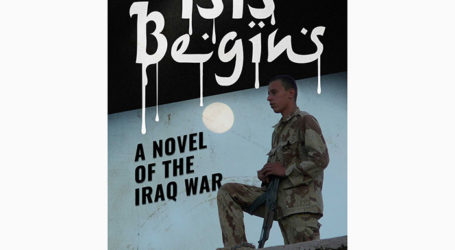 ISIS Begins, A Novel of the Iraq War