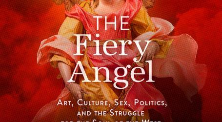 """The Fiery Angel"" – Michael Walsh's Survey of Western Culture & its Enemies"