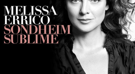 """""""Sondheim Sublime"""" a New Album from Melissa Errico to Be Released by Ghostlight Records"""